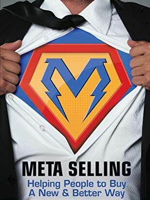 Meta Selling: Helping People to Buy a New & Better Way